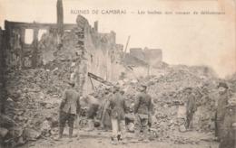 Guerre 1914 1918 Ruines De Cambrai Les Boches Aux Travaux De Deblaiement - Guerra 1914-18