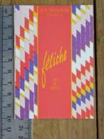 Carte Parfumée - L.T. PIVER - Eau De Toilette Fétiche  - Pub Parfumerie Bonnetain  21 Auxonne - Calendrier 1995 - Perfume Cards