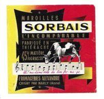ETIQUETTE De FROMAGE.. MAROILLES..SORBAIS L'Incomparable..fabriqué En THIERACHE.. Fromageries ALEXANDRE à CHIGNY ( 02) - Cheese