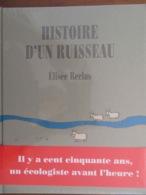ÉLISÉE RECLUS- HISTOIRE D'UN RUISSEAU (IL Y A 150 ANS UN ÉCOLOGISTE AVANT L'HEURE) Sous Blister - Geographie