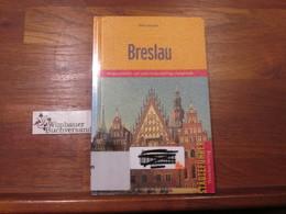 Breslau : Niederschlesien Und Seine Tausendjährige Hauptstadt. - Tour Guide