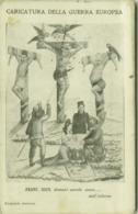 WWI ITALIAN PROPAGANDA AGAINST AUSTRIA & GERMANY & TURKEY - EDIZ. MARIANERA TORRE DEL GRECO (BG447) - Illustratori & Fotografie