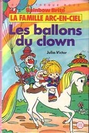 La Famille Arc-en-Ciel : Les Ballons Du Clown De Julia Victor (1986) - Livres, BD, Revues