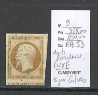 France - Yvert 9 - 10 Centimes Présidence - 4 Marges LUXE - SIGNE CALVES - 1852 Louis-Napoléon