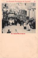 La Grande Procession De Tournai - Le Saint-Sacrement - Vasseur Delmée Editeur - Tournai