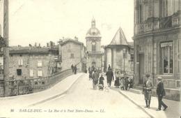 Bar Le Duc La Rue Et Le Pont Notre Dame - Bar Le Duc
