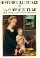 Histoire Illustrée De La Puériculture De Pierre Huard (1979) - Sin Clasificación