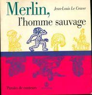 Merlin, L'homme Sauvage De Jean-Louis Le Craver (1997) - Non Classés
