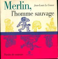 Merlin, L'homme Sauvage De Jean-Louis Le Craver (1997) - Libri, Riviste, Fumetti