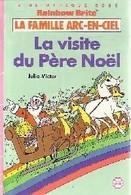 La Famille Arc-en-Ciel : La Visite Du Père Noël De Julia Victor (1986) - Bücher, Zeitschriften, Comics
