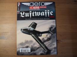 Revue AERO JOURNAL Hors Série N° 3 «  Luftwwaffe 1946 » 2009  Juillet – Août. Aéro Journal Histoire De La Guerre Aérienn - Aviation