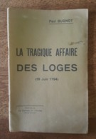 La Tragique Affaire Des Loges, Yonne, 19 Juin 1794 Vaudeurs, Saint Florentin, Joigny, Sens, Arces, Malay Theil Vareilles - Bourgogne