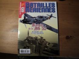 Magazine BATAILLES AERIENNES N° 51 Du Janvier – Février - Mars – 2010  Revue Trimestrielle. - Aviation