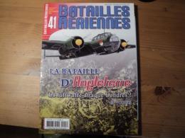 Magazine BATAILLES AERIENNES N° 41 Du Juillet – Août - Septembre – 2007  Revue Trimestrielle. - Aviation