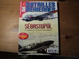 Magazine BATAILLES AERIENNES N° 36 Du Avril – Mai - Juin – 2006  Revue Trimestrielle. - Aviation