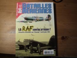 Magazine BATAILLES AERIENNES N° 35 Janvier – Février - Mai – 2006  Revue Trimestrielle. En Couverture: « La RAF Contre A - Aviation