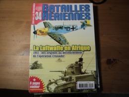 Magazine BATAILLES AERIENNES N° 34 - Octobre – Novembre – Décembre – 2005  Revue Trimestrielle. - Aviation