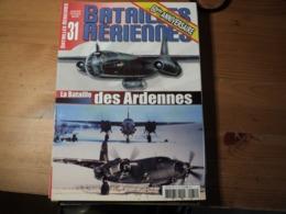 Magazine BATAILLES AERIENNES N° 31 - Janvier – Février – Ma Rs– 2005  Revue Trimestrielle. En Couverture : «La Bataille - Aviation