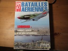 Magazine BATAILLES AERIENNES N° 27 - Janvier – Février – Mars– 2004  Revue Trimestrielle. En Couverture : «Leningrad : - Luchtvaart
