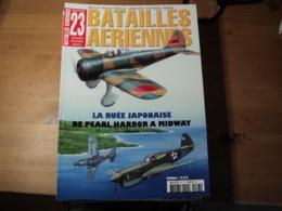 Magazine BATAILLES AERIENNES N° 23 - Janvier – Février – Mars – 2003  Revue Trimestrielle. En Couverture : « La Ruée Jap - Aviation