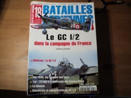 Magazine BATAILLES AERIENNES N° 18 - Octobre – Novembre – Décembre – 2001  Revue Trimestrielle. En Couverture : « Le GC - Aviation