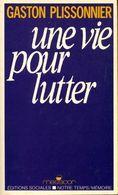 Une Vie Pour Lutter De Gaston Plissonnier (1984) - Non Classés