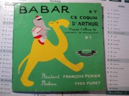 45 TOURS BABAR. 1957. BABAR ET CE COQUIN D ARTHUR. FESTIVAL ALB 5006 M ILLUSTRE PAR LAURENT DE BRUNHOFF. RECITE PAR FRA - Kinderlieder