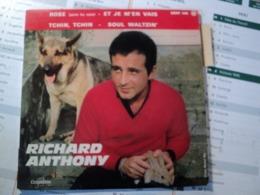 45 TOURS 4 TITRES RICHARD ANTHONY. 1963. ESRF 1433 ROSE / ET JE M EN VAIS / TCHIN TCHIN / SOUL WALTZIN. MICHEL ROI. VOI - Vinylplaten