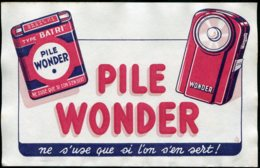 14878 FRANCE  Buvard  Pile Wonder :  Ne S'use Que Si L'on S'en Sert !    B/TB - Other Collections