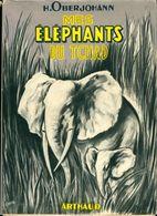 Mes éléphants Du Tchad De Heinrich Oberjohann (1952) - Books, Magazines, Comics