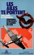 LES AILES TE PORTENT SOUVENIRS PILOTE ARMEE AIR GUERRE 1939 1945 INDOCHINE ALGERIE - Livres