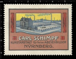 Old Poster Stamp Cinderella Reklamemarke Erinnofili Vignette Carl Schimpf Nürnberg Nuremberg Fabrik Factory Kunstanstalt - Erinnofilia