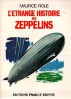 L ETRANGE HISTOIRE DES ZEPPELINS - Aviation