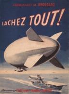 LACHEZ TOUT ! PAR COMMANDANT DE BROSSARD DIRIGEABLE US NAVY AEROSTATION NAVALE - Aviation