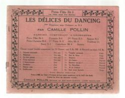 Partition Musicale Ancienne ,LES DELICES DU DANCING ,Camille POLLIN ,petite Flûte Ré B , Frais Fr 2.50 E - Partituren