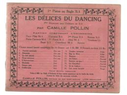 Partition Musicale Ancienne ,LES DELICES DU DANCING ,Camille POLLIN ,1 Er Piston Ou Bugle Si B , Frais Fr 2.50 E - Partituren