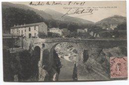 1905 Amélie-les-Bains-   Vieux Pont De Palalda Et L'ancien Gaz - - Andere Gemeenten