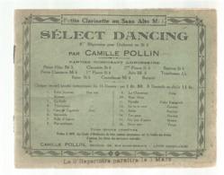 Partition Musicale Ancienne , SELECT DANCING ,Camille POLLIN , Petite Clarinette Ou Saxo Alto Mi B , Frais Fr 2.50 E - Partituren
