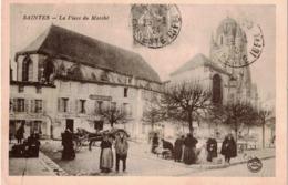 CP SAINTES - La Place Du Marché - Saintes