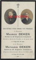 Guerre 1914-frères Morts Pour La France 1914 Et 1916 Aisne Et Meuse--Maurice Et Mathurin DEKEN 43e Et 33eR Nés Bailleul - Décès