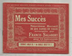 Partition Musicale Ancienne , MES SUCCES , Francis SALABERT ,9 E Recueil De 24 Danses, Cornet Solo Si B, Frais Fr 2.50 E - Partituren