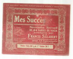 Partition Musicale Ancienne , MES SUCCES , Francis SALABERT ,9 E Recueil De 24 Danses, Petite Flûte Ré B Frais Fr 2.50 E - Partituren