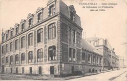 ¤¤ -   CHARLEVILLE   -  Ecole Pratique De Commerce De D'Insdustrie Crée En 1904   - ¤¤ - Charleville