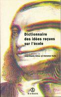 Dictionnaire Des Idées Reçues Sur L'école De Jean-Claude Garin (1994) - Libri, Riviste, Fumetti