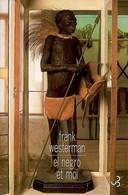 El Negro Et Moi De Frank Westerman (2006) - Books, Magazines, Comics