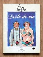 """Une BD De TETSU """"Drôle De Vie"""" - Glénat, 4ème Trim 1980. Album Pour Les Adultes. - Erotique (Adultes)"""