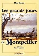 Les Grands Jours De Montpellier De Max Allier (1999) - Books, Magazines, Comics