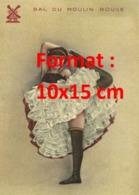 Reproduction D'une Photographie Ancienne D'une Danseuse Du Bal Du Moulin Rouge - Reproductions