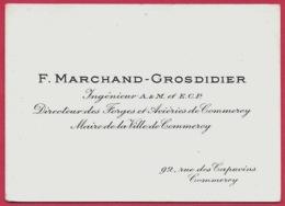 Carte De Visite F. MARCHAND-GROSDIDIER Ingénieur A & M Et E C P Directeur Des Forges & Aciéries & Maire Commercy * 55 - Cartes De Visite