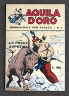 Fumetti - Aquila D'Oro - N. 8 - Maggio 1967- La Prova Suprema - Boeken, Tijdschriften, Stripverhalen